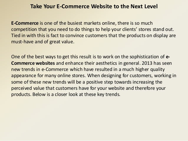 Take Your E-Commerce Website to the Next Level E-Commerce is one of the busiest markets online, there is so much competiti...