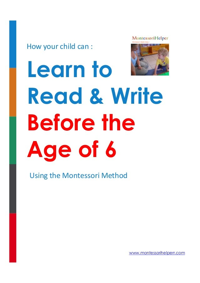 How your child can :  Learn to Read & Write Before the Age of 6 Using the Montessori Method  www.montessorihelperr.com