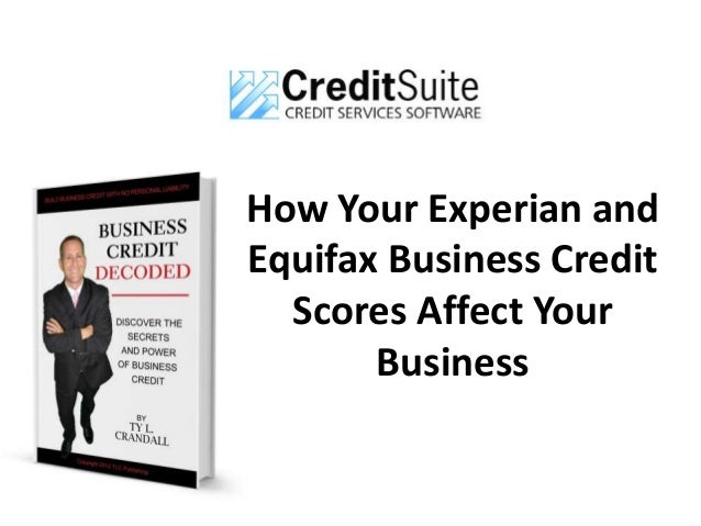How your experian and equifax business credit scores affect your busi reheart Image collections