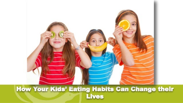 How Your Kids' Eating Habits Can Change their Lives