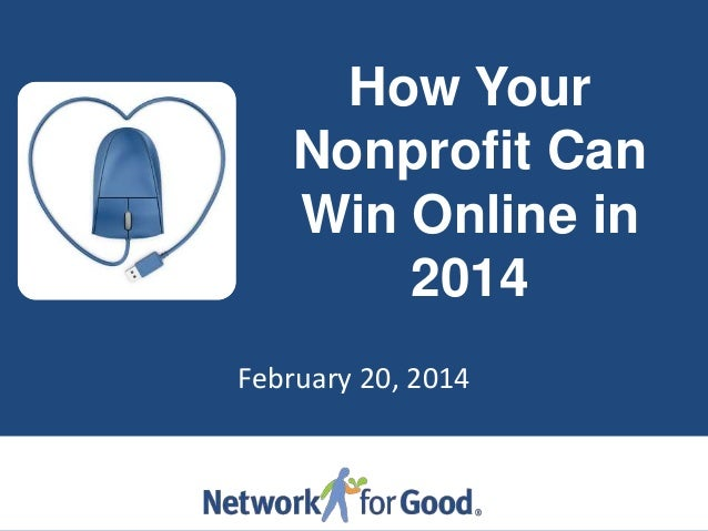 How Your Nonprofit Can Win Online in 2014 February 20, 2014