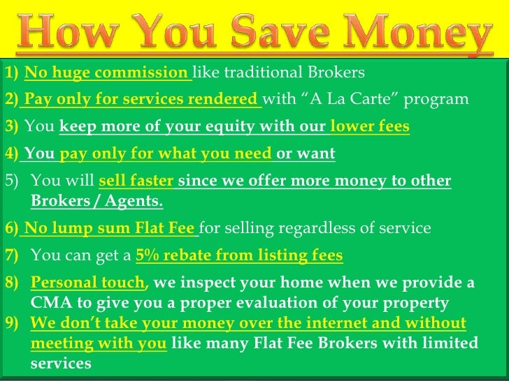 """1) No huge commission like traditional Brokers 2) Pay only for services rendered with """"A La Carte"""" program 3) You keep mor..."""