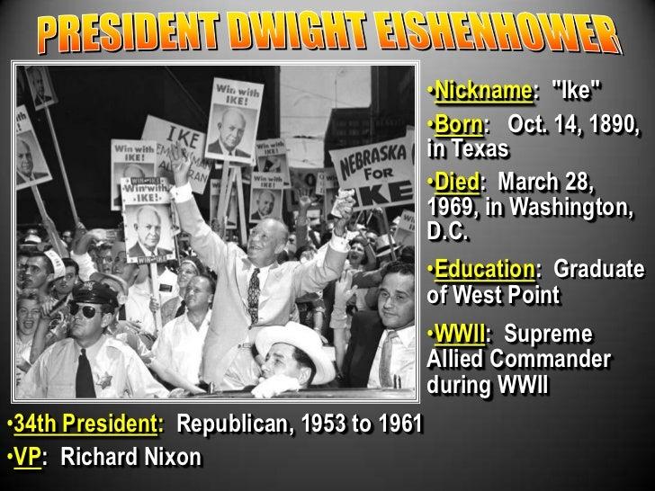 "PRESIDENT DWIGHT EISHENHOWER<br /><ul><li>Nickname:  ""Ike"""