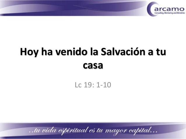 Hoy ha venido la Salvación a tu casa Lc 19: 1-10