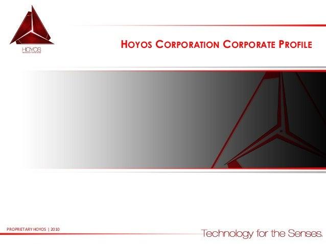 HOYOS CORPORATION CORPORATE PROFILE  PROPRIETARY HOYOS | 2010