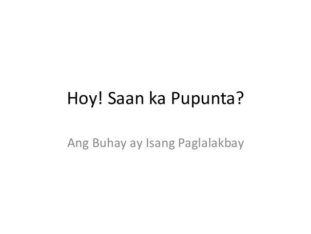 Hoy! Saan ka Pupunta? Ang Buhay ay Isang Paglalakbay