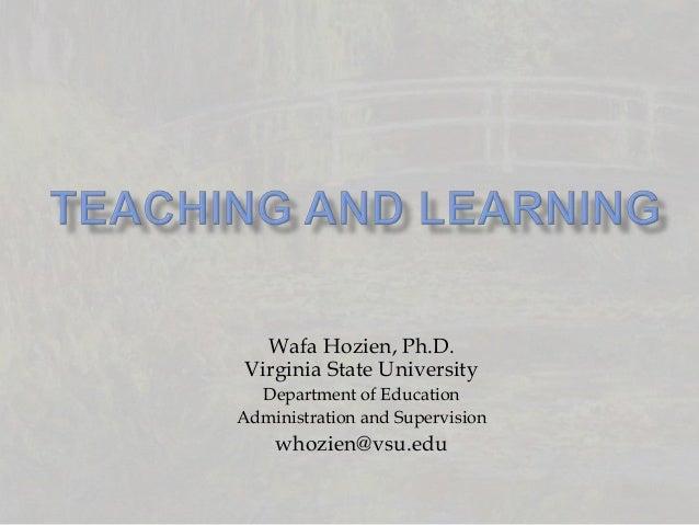 Wafa Hozien, Ph.D.Virginia State University  Department of EducationAdministration and Supervision    whozien@vsu.edu