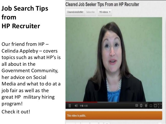 Job Search TipsfromHP RecruiterOur friend from HP –Celinda Appleby – coverstopics such as what HP's isall about in theGove...