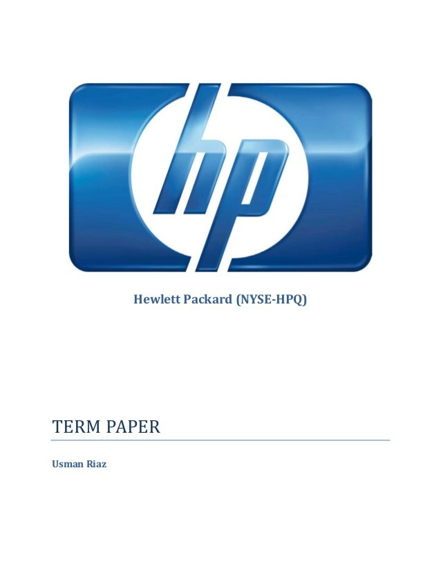 Hewlett Packard (NYSE-HPQ)TERM PAPERUsman Riaz