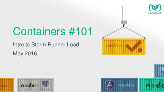 Containers #101 Intro to Storm Runner Load May 2016