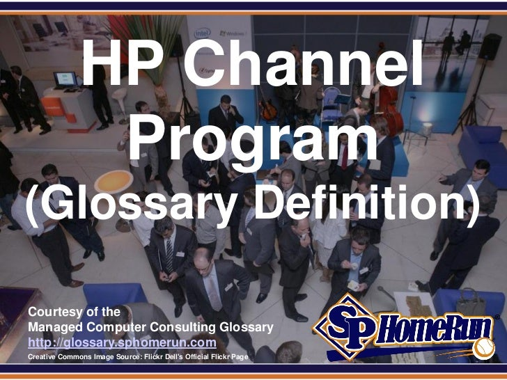 SPHomeRun.com                 HP Channel                  Program (Glossary Definition)  Courtesy of the  Managed Computer...