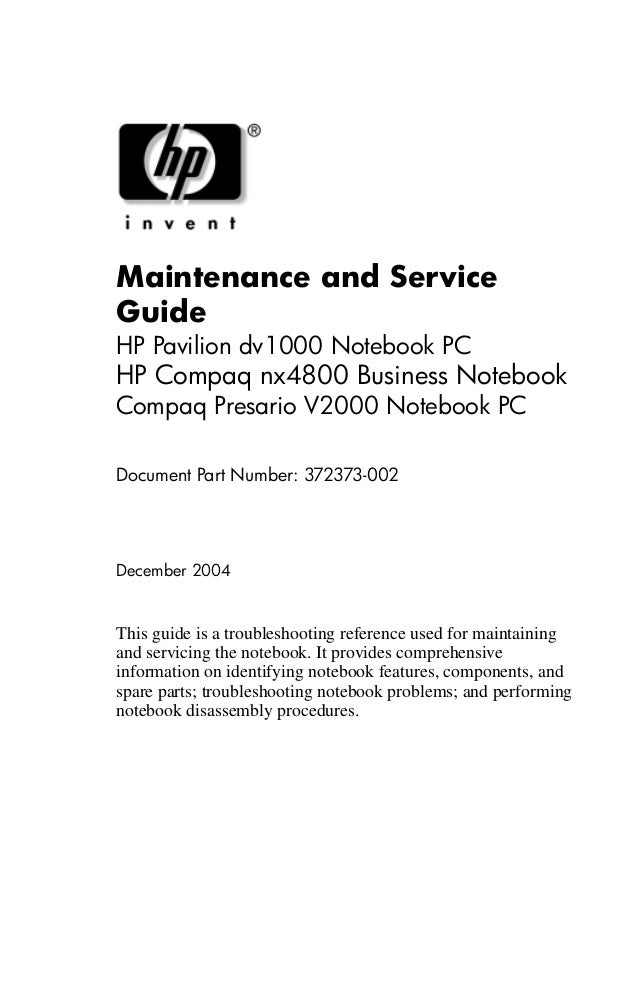 Maintenance and Service Guide HP Pavilion dv1000 Notebook PC HP Compaq nx4800 Business Notebook Compaq Presario V2000 Note...