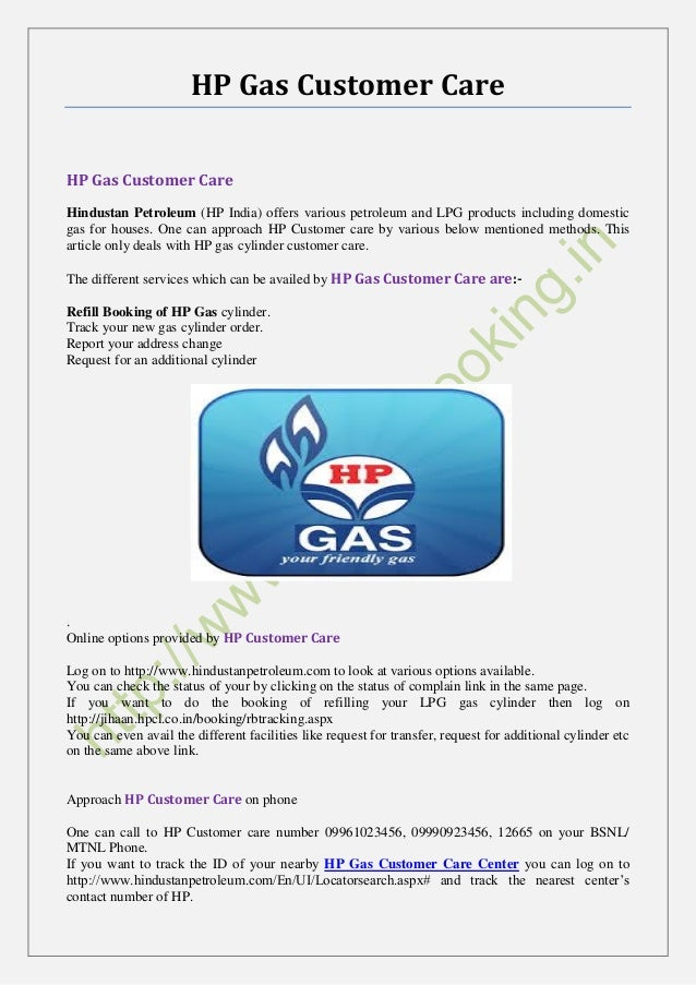 HP Gas Customer Care HP Gas Customer Care Hindustan Petroleum (HP India) offers various petroleum and LPG products includi...