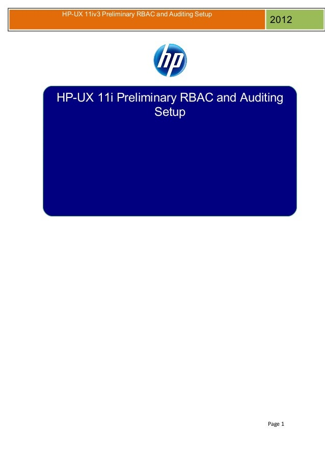 HP-UX 11iv3 Preliminary RBAC and Auditing Setup  2012  HP-UX 11i Preliminary RBAC and Auditing Setup  Page 1