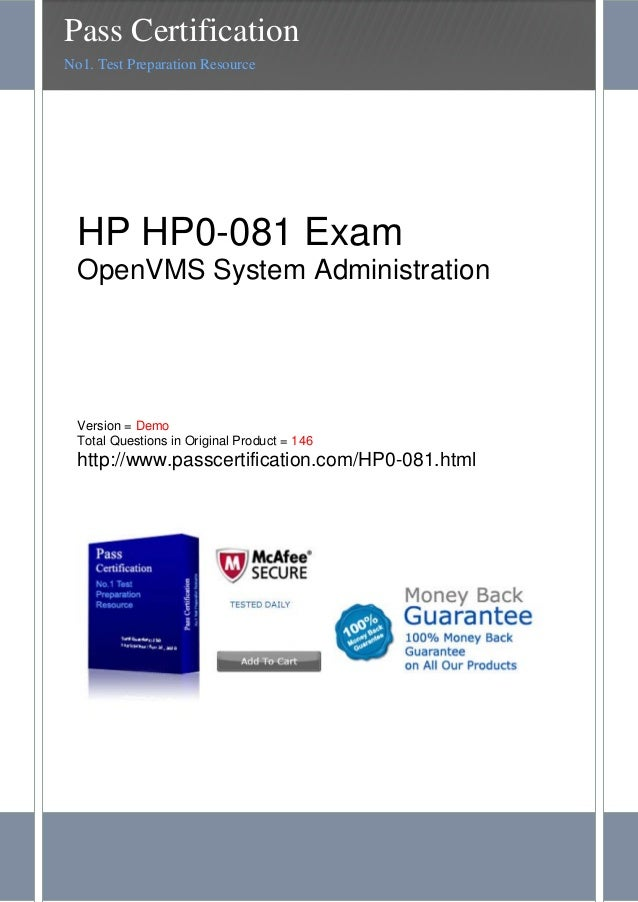 HP HP0-081 ExamOpenVMS System AdministrationVersion = DemoTotal Questions in Original Product = 146http://www.passcertific...