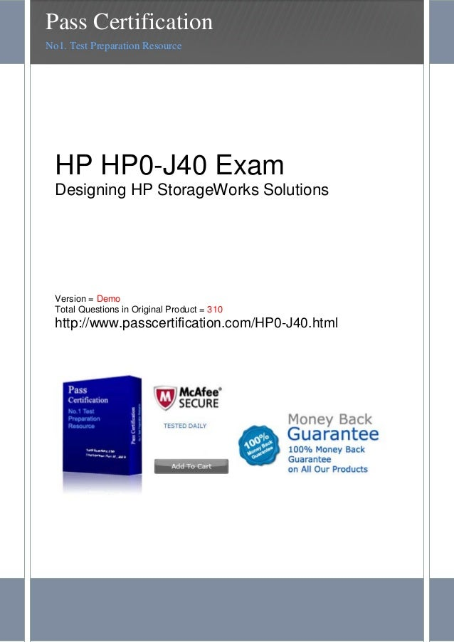 HP HP0-J40 ExamDesigning HP StorageWorks SolutionsVersion = DemoTotal Questions in Original Product = 310http://www.passce...
