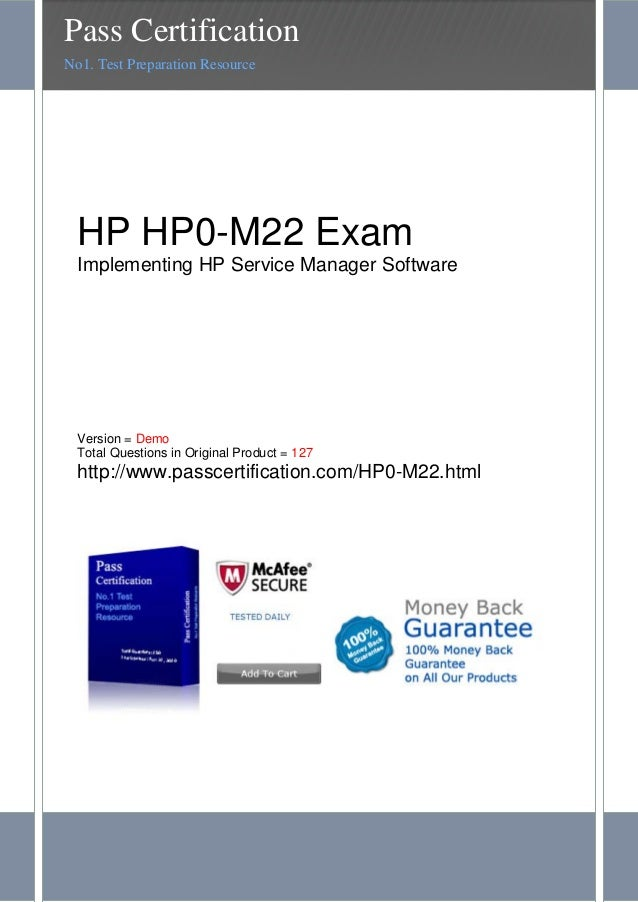 HP HP0-M22 ExamImplementing HP Service Manager SoftwareVersion = DemoTotal Questions in Original Product = 127http://www.p...