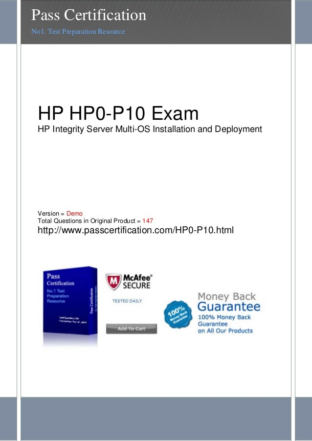 HP HP0-P10 ExamHP Integrity Server Multi-OS Installation and DeploymentVersion = DemoTotal Questions in Original Product =...