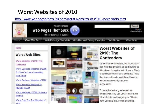 -21-UserXper Web User Experience – Planning / Training / Software Worst Websites of 2010 http://www.webpagesthatsuck.com/w...