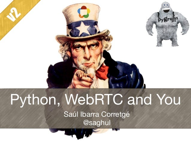 Python, WebRTC and You Saúl Ibarra Corretgé