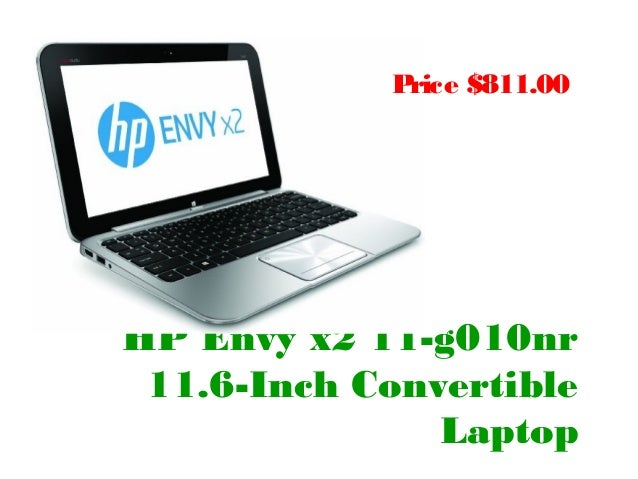 Price $811.00HP Envy x2 11-g010nr 11.6-Inch Convertible               Laptop