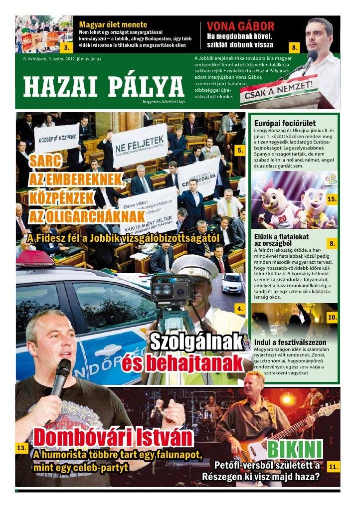 HAZAI PÁLYA                   Magyar élet menete                            II. évfolyam, 2. szám, 2012. április-május    ...
