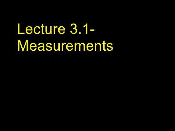 Lecture 3.1- Measurements
