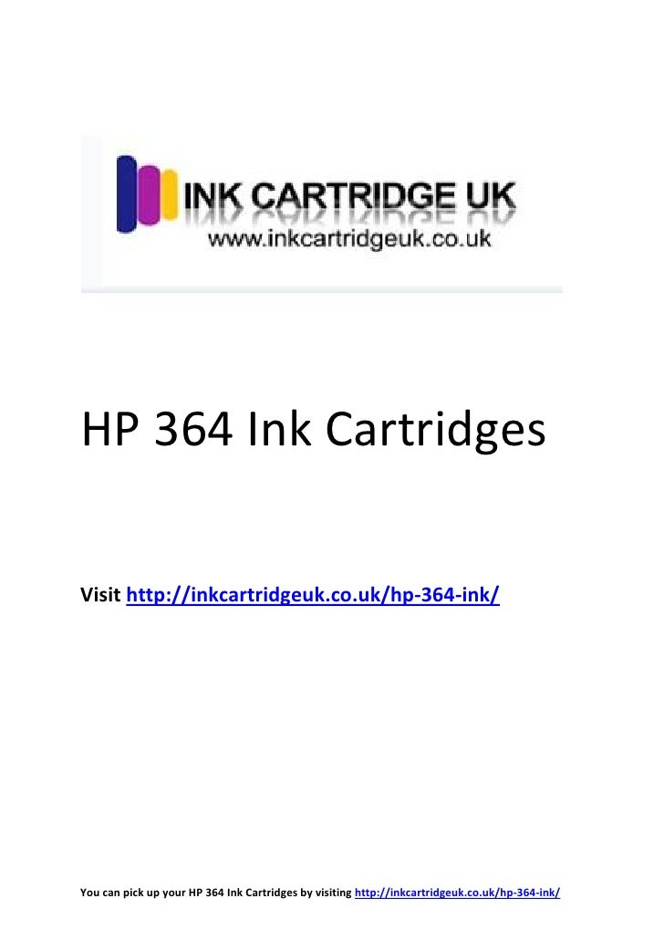 HP 364 Ink CartridgesVisit http://inkcartridgeuk.co.uk/hp-364-ink/You can pick up your HP 364 Ink Cartridges by visiting h...