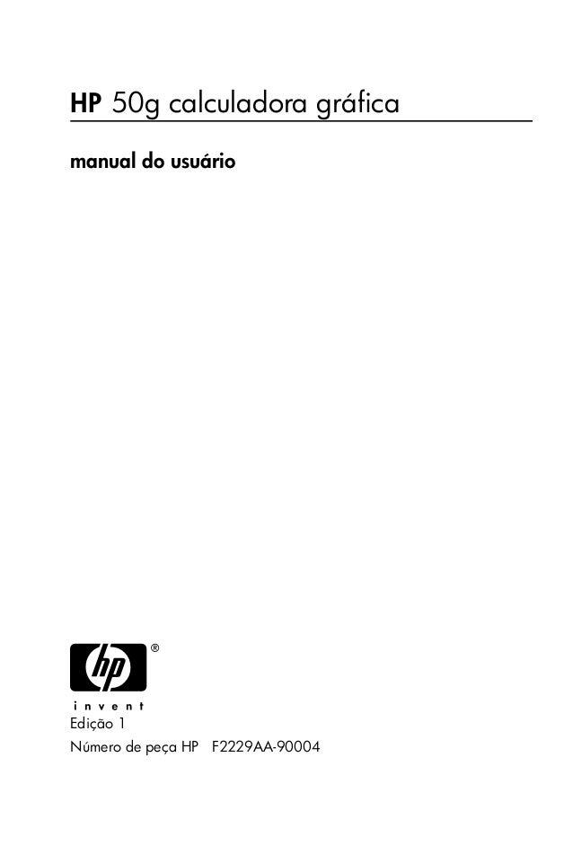 HP 50g calculadora gráficamanual do usuárioHEdição 1Número de peça HP F2229AA-90004hp 49g+_UM_FrontPage_P_060326.fm Page 1...