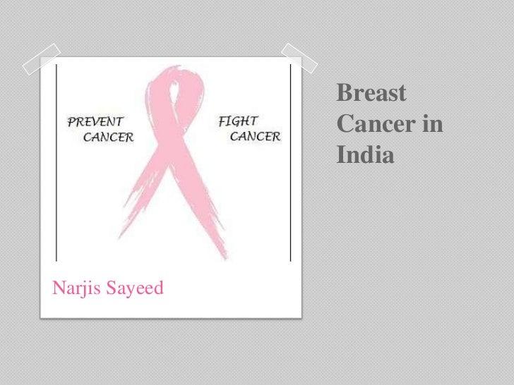 Breast                Cancer in                IndiaNarjis Sayeed