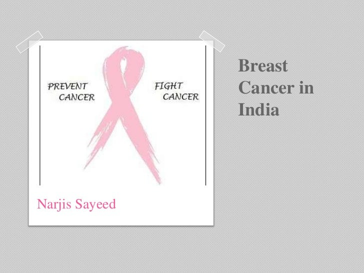 Breast                Cancer in                IndiaNarjis Sayeed