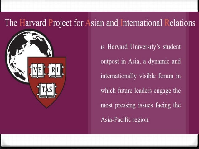 What is HPAIR?... 0 A collaboration between the students and faculty of Harvard University to promote discourse on critica...