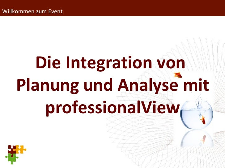 Willkommen zum Event Die Integration von  Planung und Analyse mit professionalView
