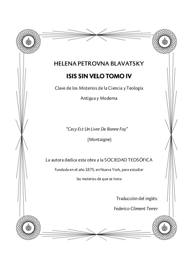 """HELENA PETROVNA BLAVATSKY ISIS SIN VELO TOMO IV Clave de los Misterios de la Ciencia y Teología Antigua y Moderna """"Cecy Es..."""