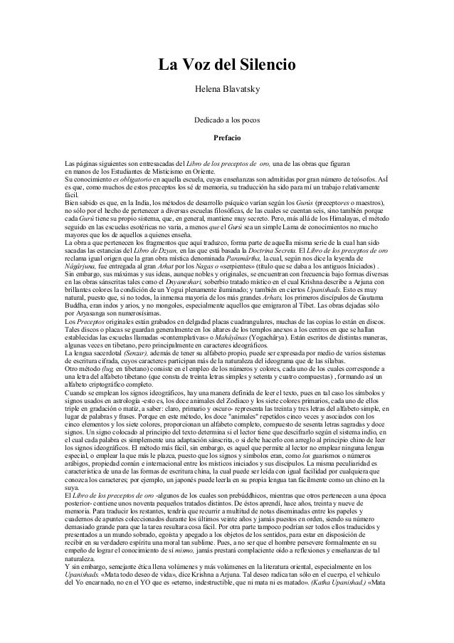 La Voz del Silencio Helena Blavatsky Dedicado a los pocos Prefacio Las páginas siguientes son entresacadas del Libro de lo...