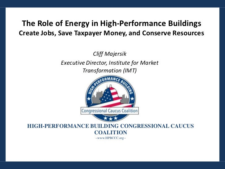 The Role of Energy in High-Performance BuildingsCreate Jobs, Save Taxpayer Money, and Conserve Resources                  ...