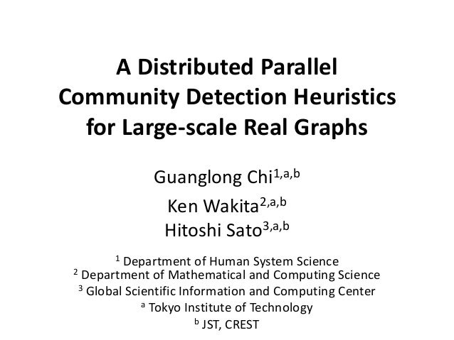 Symposia on VLSI Technology and Circuits A Distributed Parallel Community Detection Heuristics for Large-scale Real Graphs...