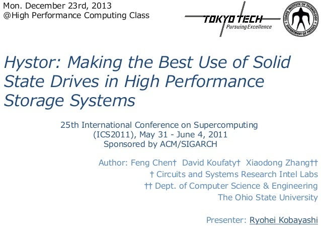 Mon. December 23rd, 2013 @High Performance Computing Class  Hystor: Making the Best Use of Solid State Drives in High Perf...