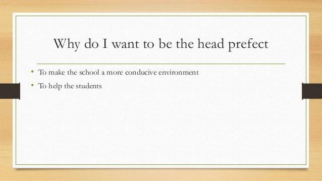 i would like to become a prefect because