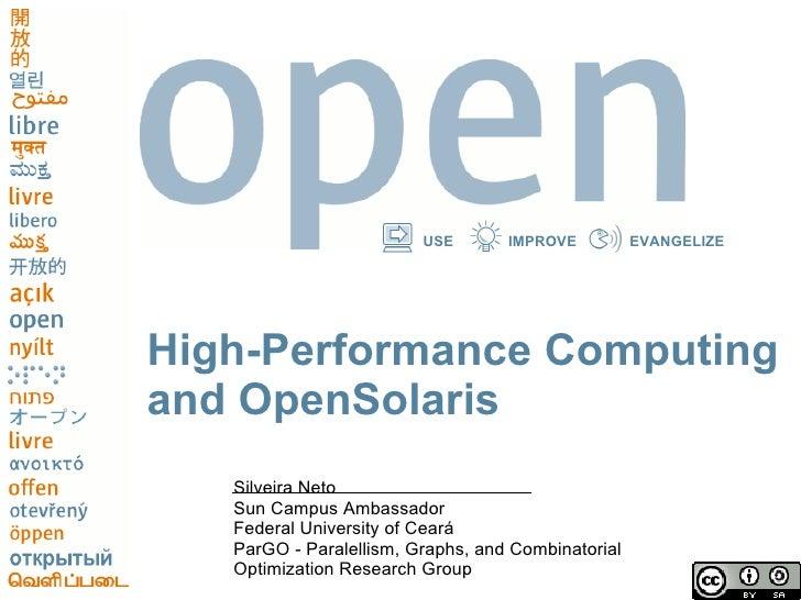 High-Performance Computing and OpenSolaris <ul><li>Silveira Neto </li></ul><ul><li>Sun Campus Ambassador </li></ul><ul><li...