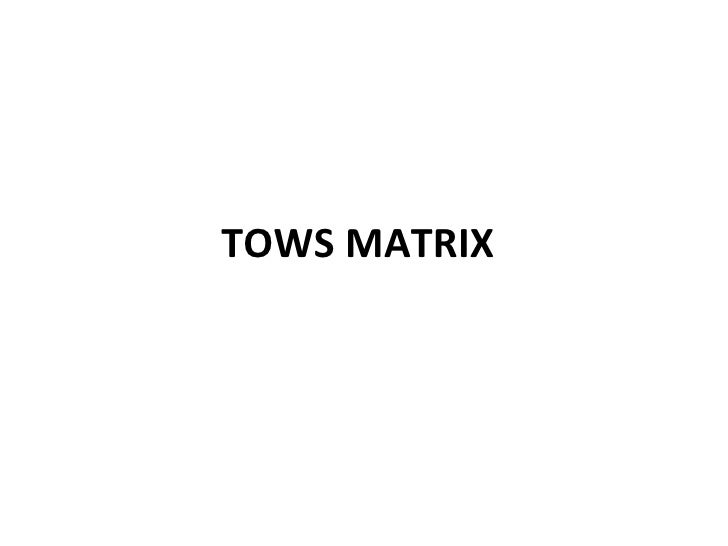 tows matrix on hp Go beyond swot analysis by learning how to conduct a tows analysis, using a  tows matrix, to make the most of the opportunities available to you.