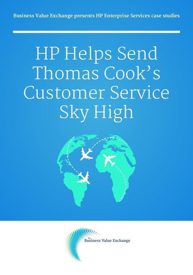 Business Value Exchange presents HP Enterprise Services case studies  HP Helps Send Thomas Cook's Customer Service Sky Hi...