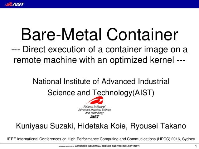 Bare-Metal Container --- Direct execution of a container image on a remote machine with an optimized kernel --- 1 National...