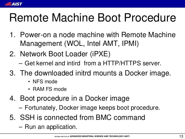 Remote Machine Boot Procedure 1. Power-on a node machine with Remote Machine Management (WOL, Intel AMT, IPMI) 2. Network ...