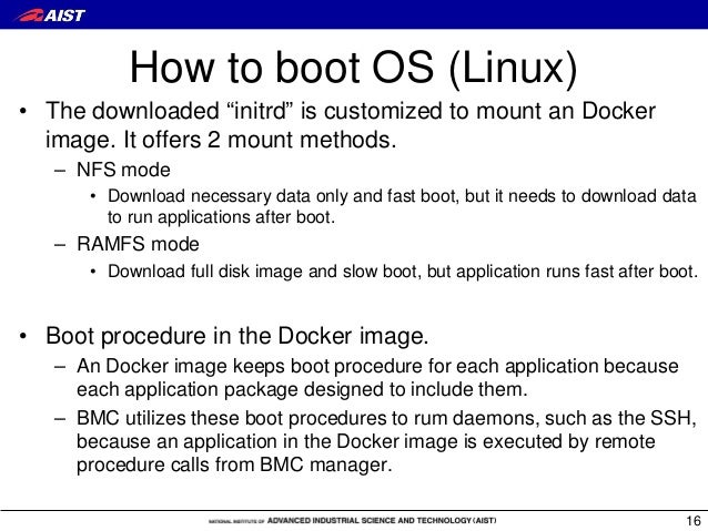 """How to boot OS (Linux) • The downloaded """"initrd"""" is customized to mount an Docker image. It offers 2 mount methods. – NFS ..."""