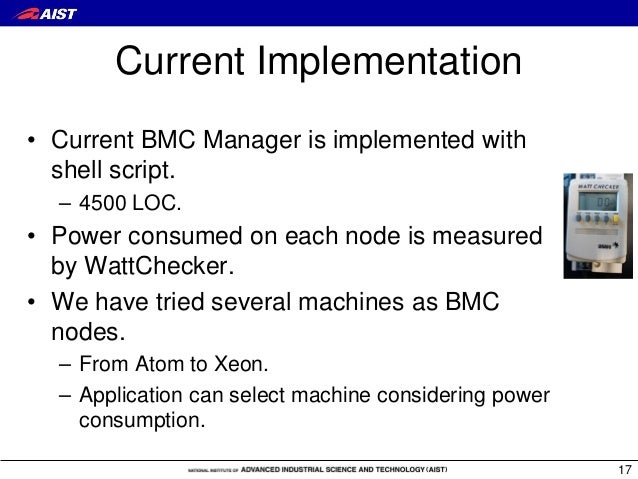 Current Implementation • Current BMC Manager is implemented with shell script. – 4500 LOC. • Power consumed on each node i...