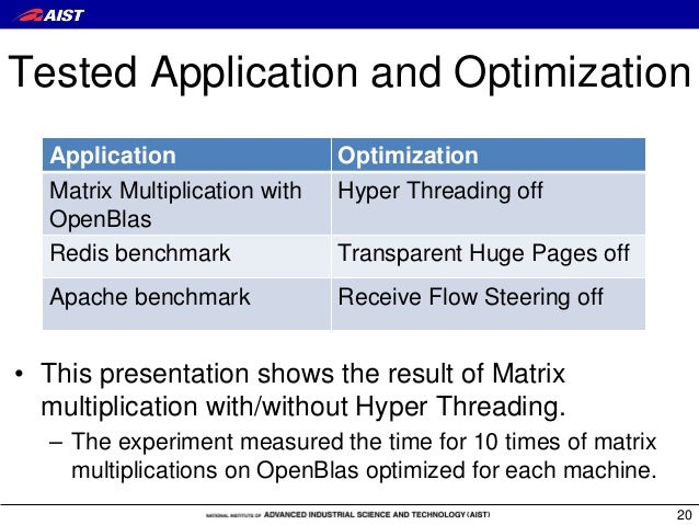 Tested Application and Optimization • This presentation shows the result of Matrix multiplication with/without Hyper Threa...