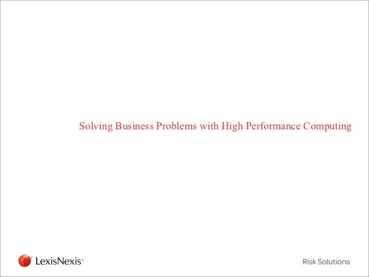 Solving Business Problems with High Performance ComputingRED/082311