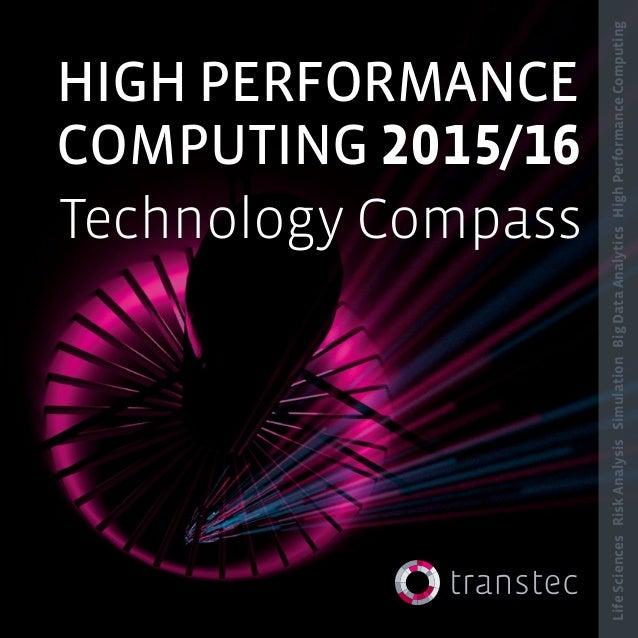 1 LifeSciencesRiskAnalysisSimulationBigDataAnalyticsHighPerformanceComputing HIGH PERFORMANCE COMPUTING 2015/16 Technology...