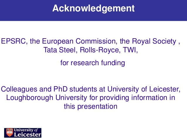 AcknowledgementEPSRC, the European Commission, the Royal Society ,           Tata Steel, Rolls-Royce, TWI,                ...